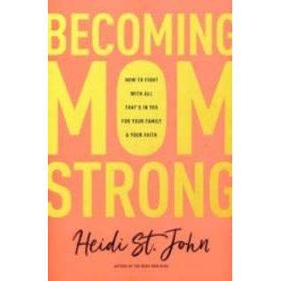 Becoming MomStrong (Heidi St. John)