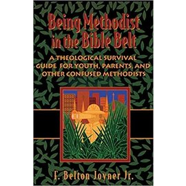 Being Methodist in the Bible Belt (F. Belton Joyner Jr.)
