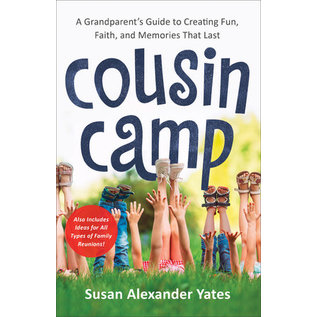 Cousin Camp: A Grandparent's Guide to Creating Fun, Faith, and Memories That Last (Susan Alexander Yates), Paperback