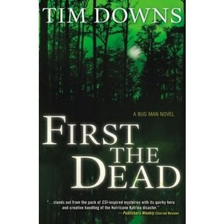 Bug Man #3: First the Dead (Tim Downs)