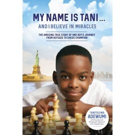 My Name is Tani... And I Believe in Miracles (Tanitoluwa Adewumi), Hardcover