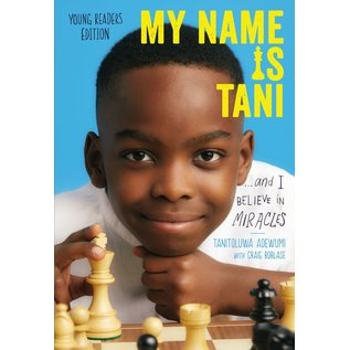 My Name is Tani... And I Believe in Miracles: Young Readers Edition (Tanitoluwa Adewumi), Paperback