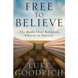 Free to Believe (Luke Goodrich), Hardcover