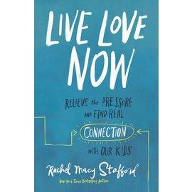 Live Love Now (Rachel Macy Stafford), Hardcover