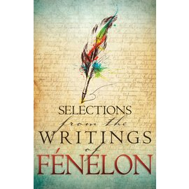 Selections from the Writings of Fenelon, Paperback