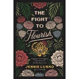The Fight to Flourish (Jennie Lusko), Hardcover