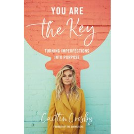 You Are the Key: Turning Imperfections into Purpose (Caitlyn Crosby), Hardcover