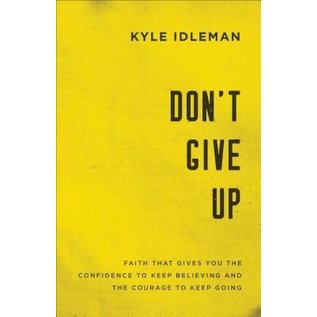 Don't Give Up (Kyle Idleman)