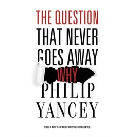 The Question That Never Goes Away (Philip Yancey)