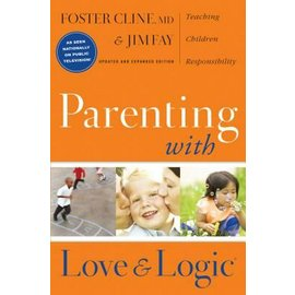 Parenting with Love & Logic (Foster Cline, Jim Fay)