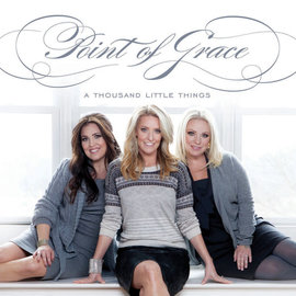 CD - A Thousand Little Things (Point of Grace)