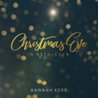 CD - Christmas Eve in Bethlehem (Hannah Kerr)