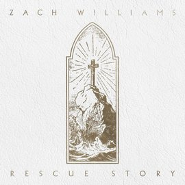 CD - Rescue Story (Zach Williams)