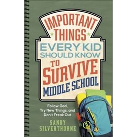 Important Things Every Kid Should Know to Survive Middle School (Sandy Silverthorne), Paperback