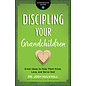 Grandparenting Matters: Discipling Your Grandchildren (Dr. Josh Mulvihill), Paperback