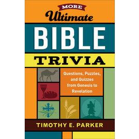More Ultimate Bible Trivia (Timothy E. Parker), Paperback