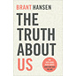 The Truth about Us (Brant Hansen), Paperback