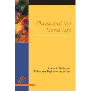 Christ and the Moral Life (James Gustafson)