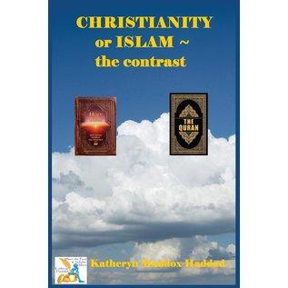 Christianity or Islam ~ the Contrast (Katheryn Haddad)