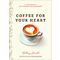 Coffee for Your Heart (Holley Gerth)