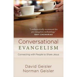 Conversational Evangelism: Connecting with People to Share Jesus (David Geisler, Norman Geisler), Paperback