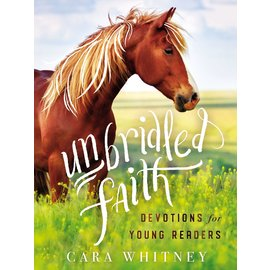 Unbridled Faith: Devotions for Young Readers (Cara Whitney), Hardcover