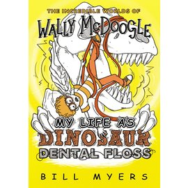 Wally McDoogle: My Life as Dinosaur Dental Floss (Bill Myers), Paperback