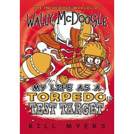 Wally McDoogle: My Life as a Torpedo Test Target (Bill Myers), Paperback