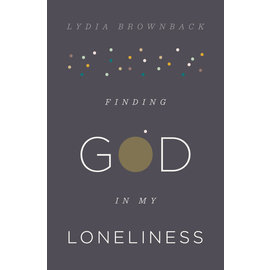 Finding God in My Loneliness (Lydia Brownback), Paperback