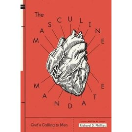 The Masculine Mandate: God's Calling to Men (Richard D. Phillips), Paperback
