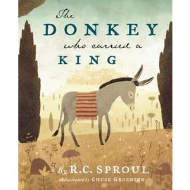 The Donkey Who Carried a King (R.C. Sproul), Hardcover
