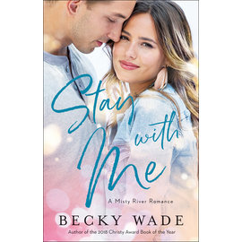 Misty River Romance #1: Stay with Me (Becky Wade), Paperback