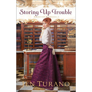 American Heiresses #3: Storing Up Trouble (Jen Turano), Paperback