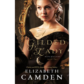 Hope and Glory #2: A Gilded Lady (Elizabeth Camden), Paperback