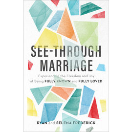 See-Through Marriage (Ryan Frederick, Selena Frederick), Paperback