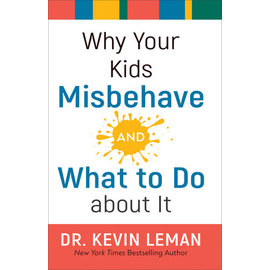 Why Your Kids Misbehave and What to Do about It (Dr. Kevin Leman), Hardcover
