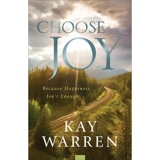 Choose Joy: Because Happiness Isn't Enough (Kay Warren), Paperback