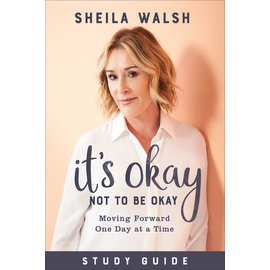 It's Okay Not to Be Okay, Study Guide (Sheila Walsh), Paperback