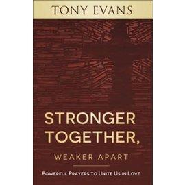 Stronger Together, Weaker Apart (Tony Evans), Paperback