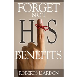 Forget Not His Benefits (Roberts Liardon), Paperback