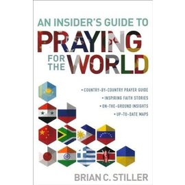 An Insider's Guide to Praying for the World (Brian C. Stiller), Paperback