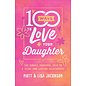 100 Ways to Love Your Daughter: The Simple, Powerful Path to a Close and Lasting Relationship (Matt Jacobson, Lisa Jacobson), Paperback
