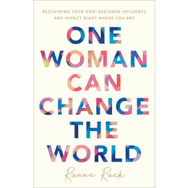 One Woman Can Change the World: Reclaiming Your God-Designed Influence and Impact Right Where You Are (Ronne Rock), Paperback