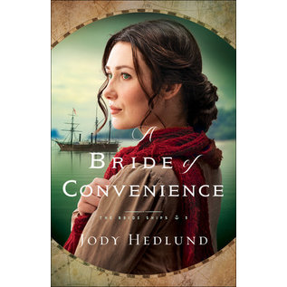 Bride Ships #3: A Bride of Convenience (Jody Hedlund), Paperback