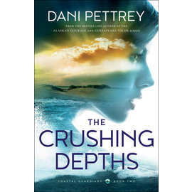 Coastal Guardians #2: The Crushing Depths (Dani Pettrey), Paperback