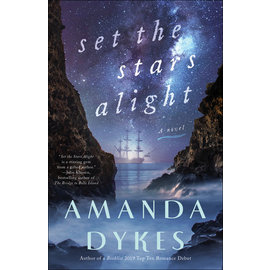 Set the Stars Alight (Amanda Dykes), Paperback