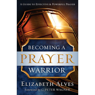 Becoming a Prayer Warrior (Elizabeth Alves), Paperback