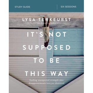 It's Not Supposed to be This Way, Study Guide (Lysa TerKeurst), Paperback