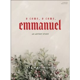 O Come, O Come Emmanuel: An Advent Study (Lifeway Women)