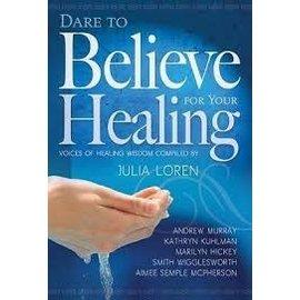 Dare to Believe for Your Healing (Julia Loren), Paperback
